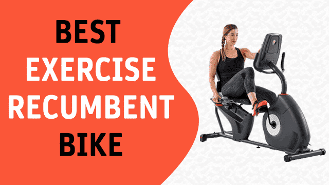 Best Exercise Recumbent Bike