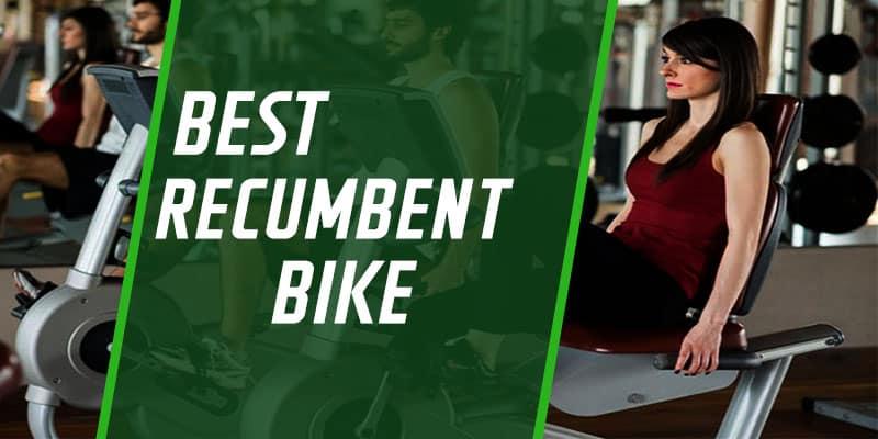 Best Recumbent Bike