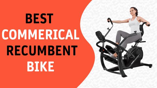 Best Commercial Recumbent Bike