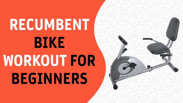 Recumbent Bike Workout for Beginners
