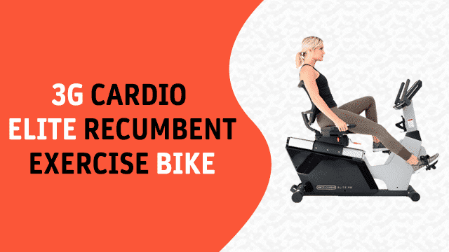 3G Cardio Elite Recumbent Exercise Bike Review