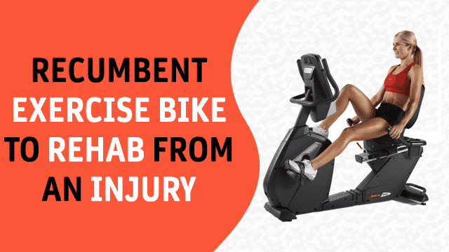 Recumbent Exercise Bike To Rehab From An Injury