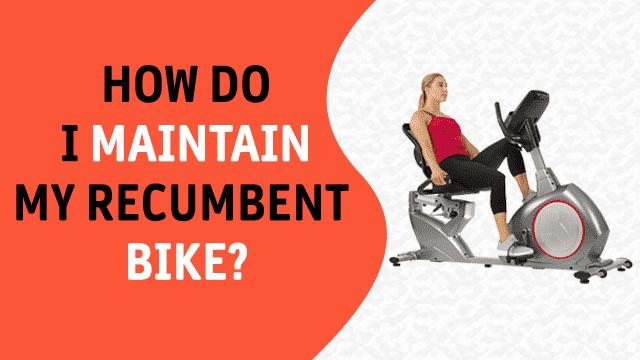 Maintain Recumbent Exercise Bike