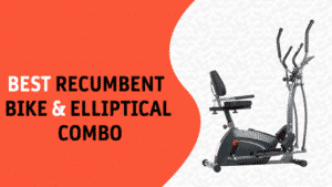Best Recumbent Bike and Elliptical Combo