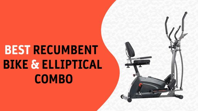 Best Recumbent Bike and Elliptical Combo