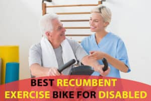 Best Recumbent Exercise Bike for Disabled